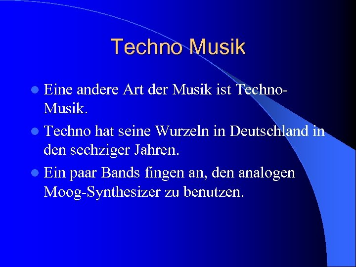 Techno Musik l Eine andere Art der Musik ist Techno. Musik. l Techno hat