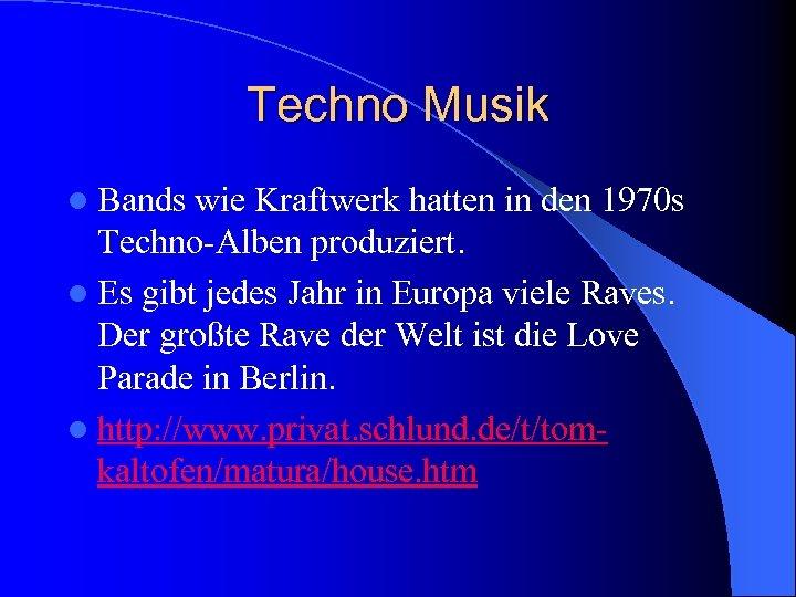 Techno Musik l Bands wie Kraftwerk hatten in den 1970 s Techno-Alben produziert. l