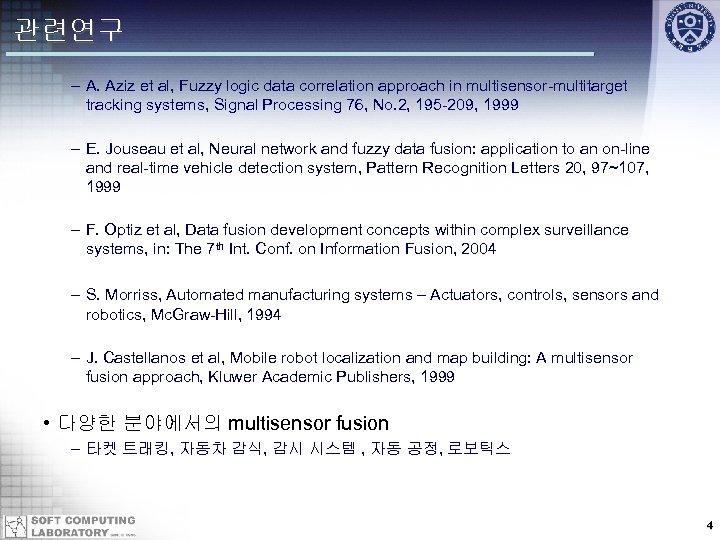 관련연구 – A. Aziz et al, Fuzzy logic data correlation approach in multisensor-multitarget tracking