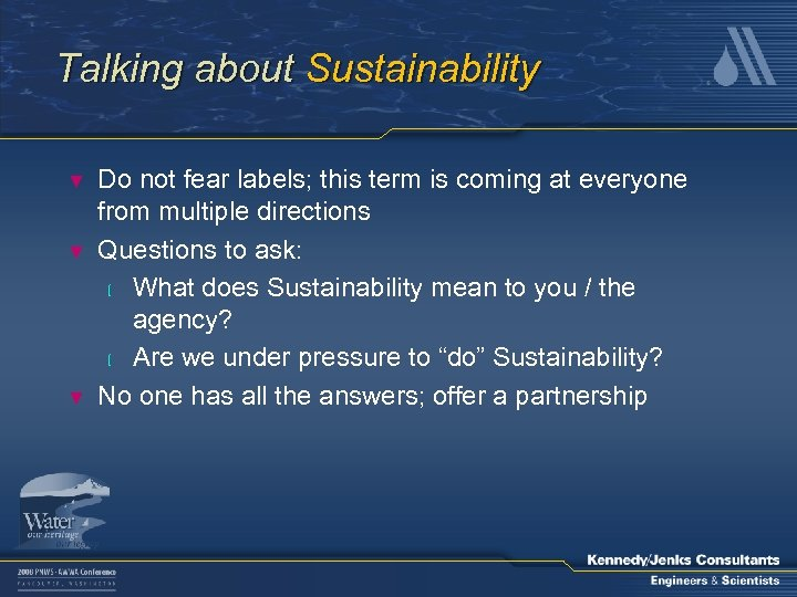 Talking about Sustainability ▼ ▼ ▼ Do not fear labels; this term is coming