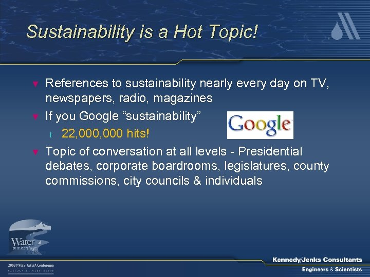 Sustainability is a Hot Topic! ▼ ▼ ▼ References to sustainability nearly every day