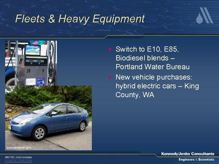 Fleets & Heavy Equipment ▼ ▼ Switch to E 10, E 85, Biodiesel blends