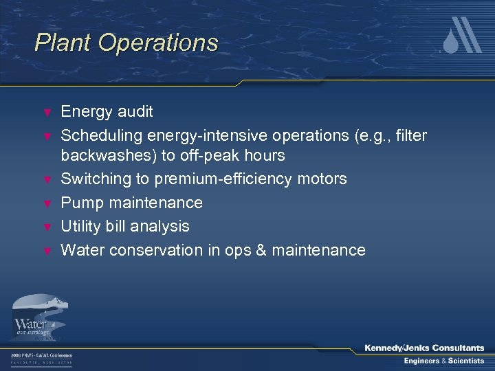 Plant Operations ▼ ▼ ▼ Energy audit Scheduling energy-intensive operations (e. g. , filter