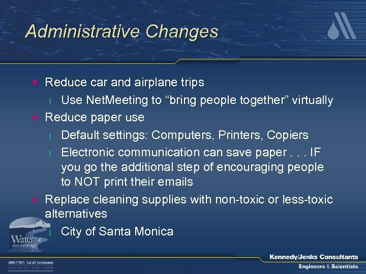 Administrative Changes ▼ ▼ ▼ Reduce car and airplane trips l Use Net. Meeting