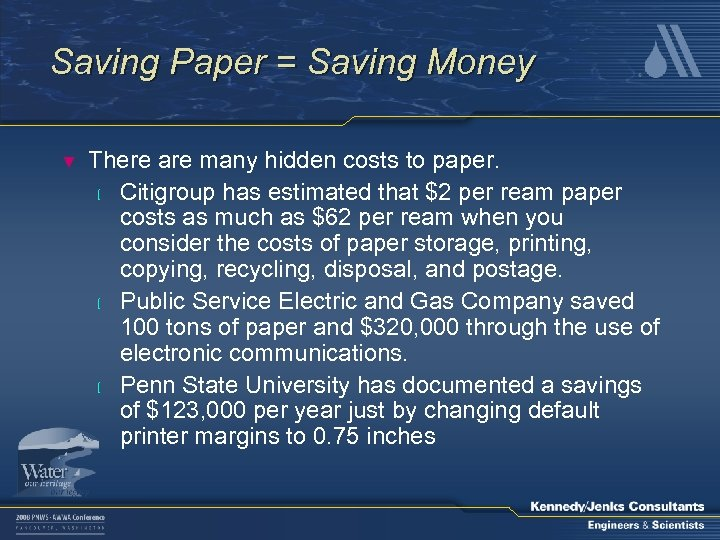 Saving Paper = Saving Money ▼ There are many hidden costs to paper. l