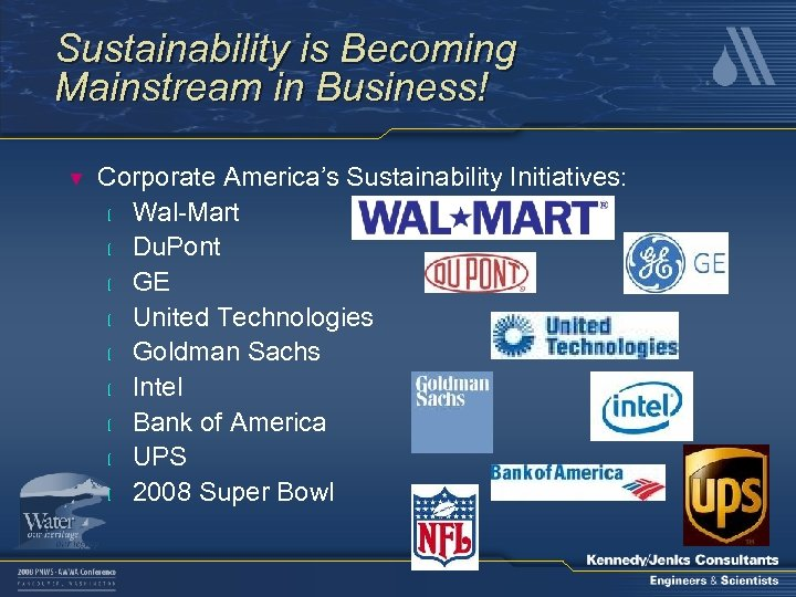 Sustainability is Becoming Mainstream in Business! ▼ Corporate America's Sustainability Initiatives: l Wal-Mart l