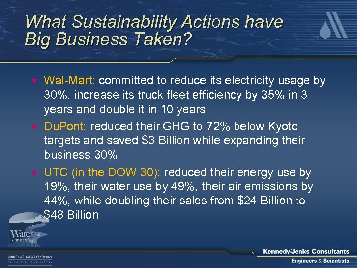 What Sustainability Actions have Big Business Taken? ▼ ▼ ▼ Wal-Mart: committed to reduce