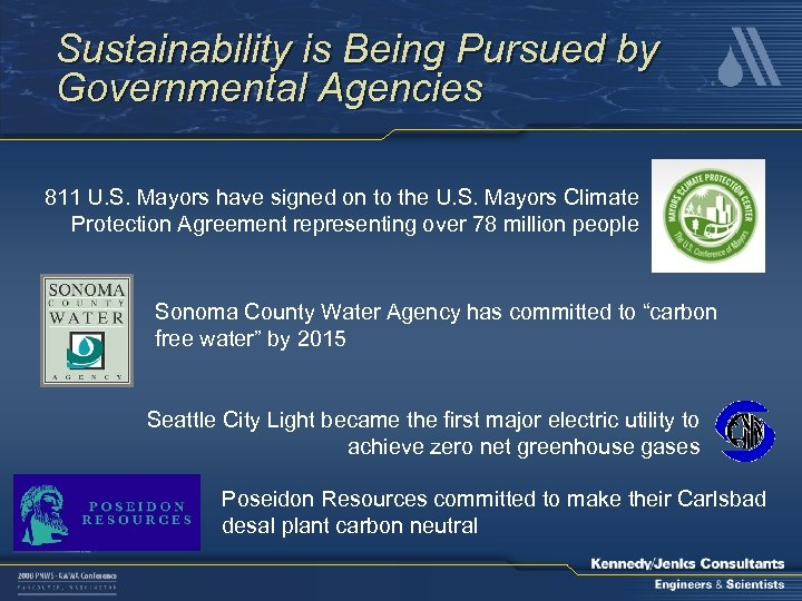 Sustainability is Being Pursued by Governmental Agencies 811 U. S. Mayors have signed on