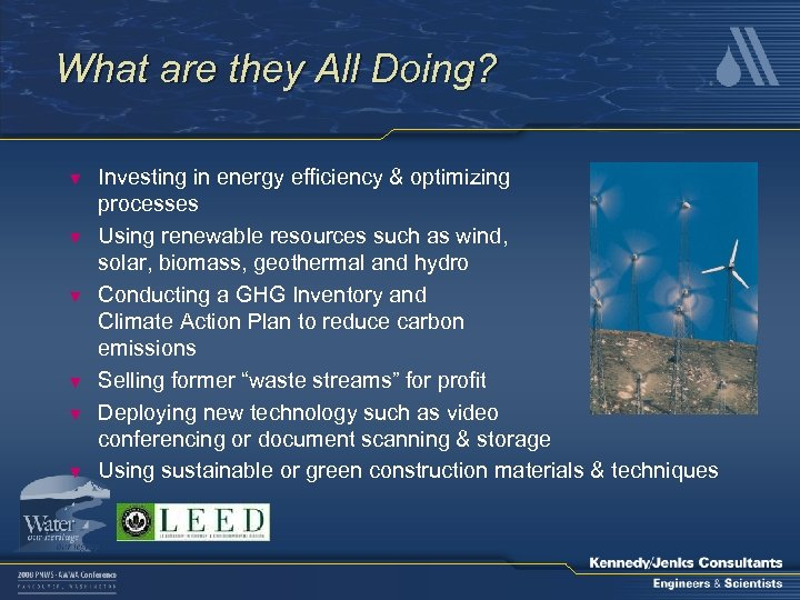 What are they All Doing? ▼ ▼ ▼ Investing in energy efficiency & optimizing