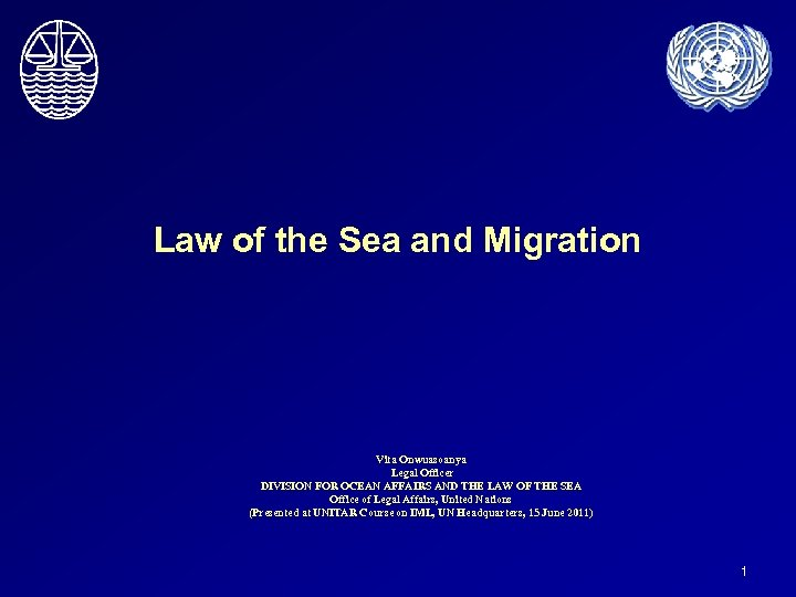 Law of the Sea and Migration Vita Onwuasoanya Legal Officer DIVISION FOR OCEAN AFFAIRS