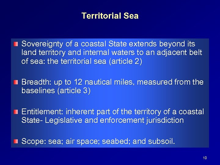 Territorial Sea Sovereignty of a coastal State extends beyond its land territory and internal