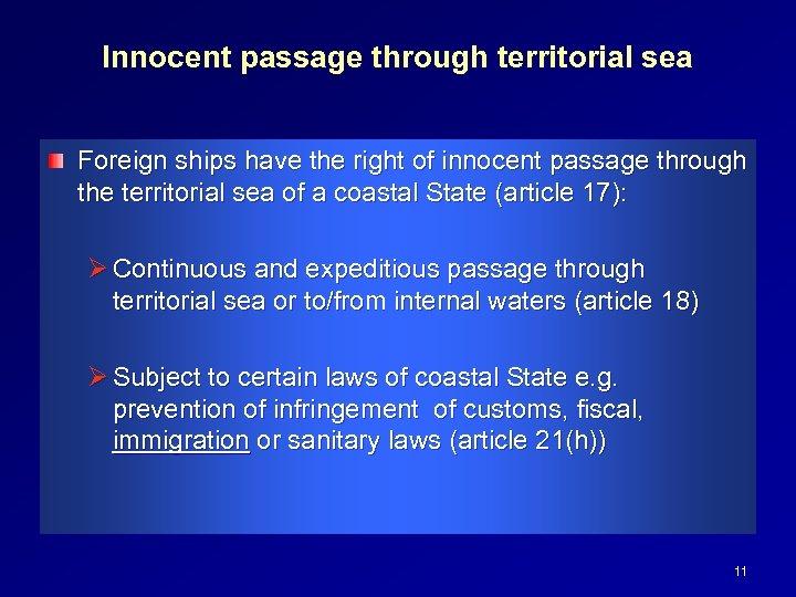 Innocent passage through territorial sea Foreign ships have the right of innocent passage through