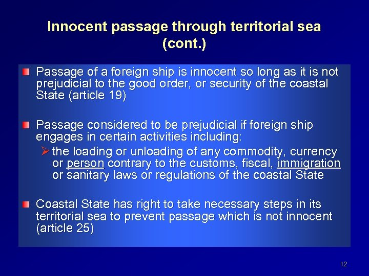 Innocent passage through territorial sea (cont. ) Passage of a foreign ship is innocent