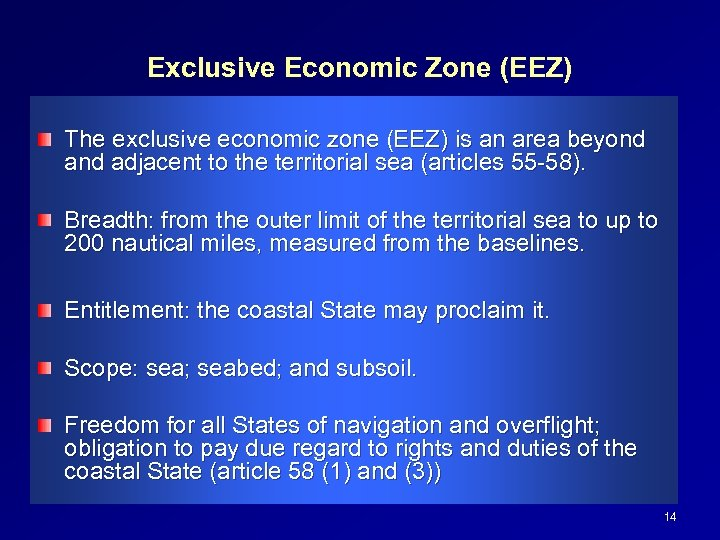 Exclusive Economic Zone (EEZ) The exclusive economic zone (EEZ) is an area beyond adjacent