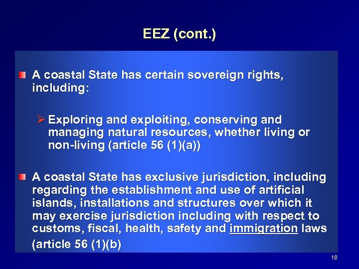 EEZ (cont. ) A coastal State has certain sovereign rights, including: Ø Exploring and
