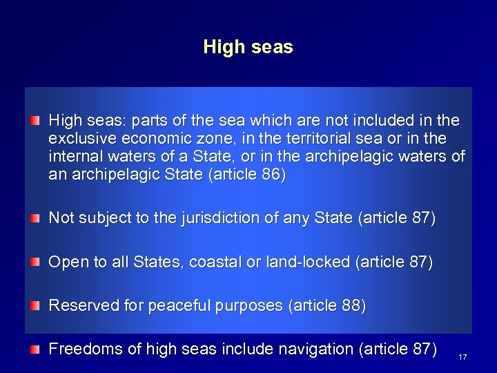 High seas: parts of the sea which are not included in the exclusive economic