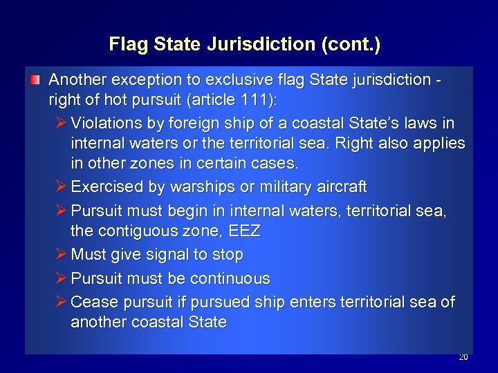 Flag State Jurisdiction (cont. ) Another exception to exclusive flag State jurisdiction right of