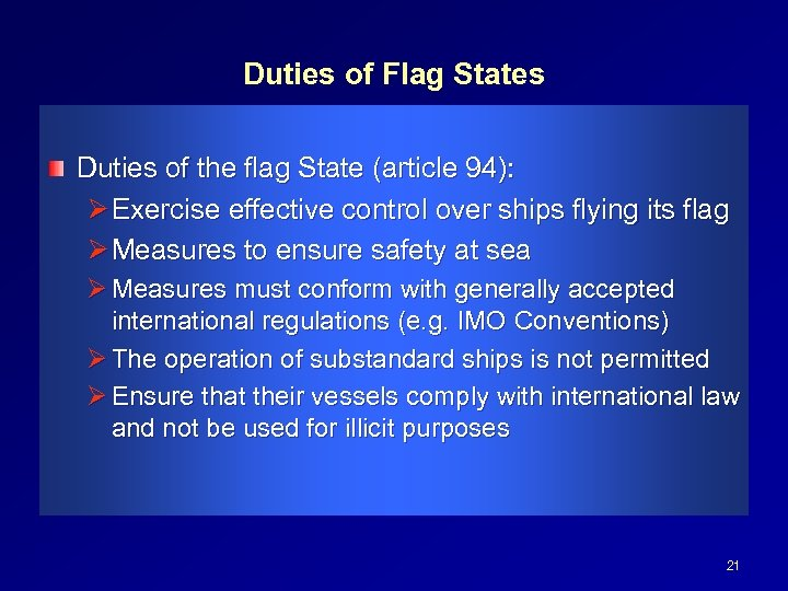 Duties of Flag States Duties of the flag State (article 94): Ø Exercise effective