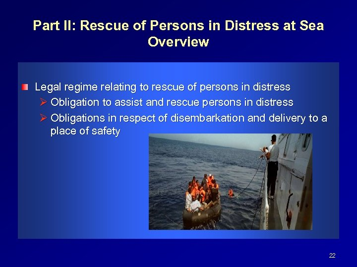 Part II: Rescue of Persons in Distress at Sea Overview Legal regime relating to