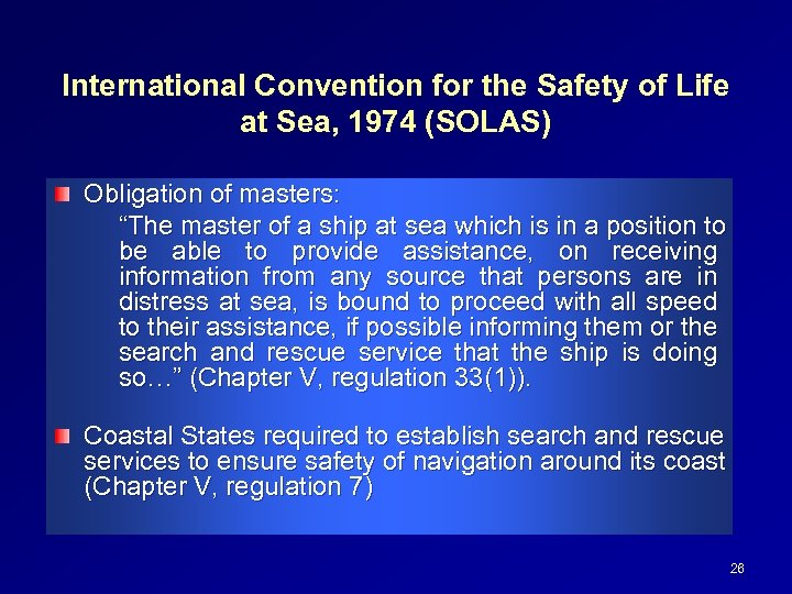 International Convention for the Safety of Life at Sea, 1974 (SOLAS) Obligation of masters: