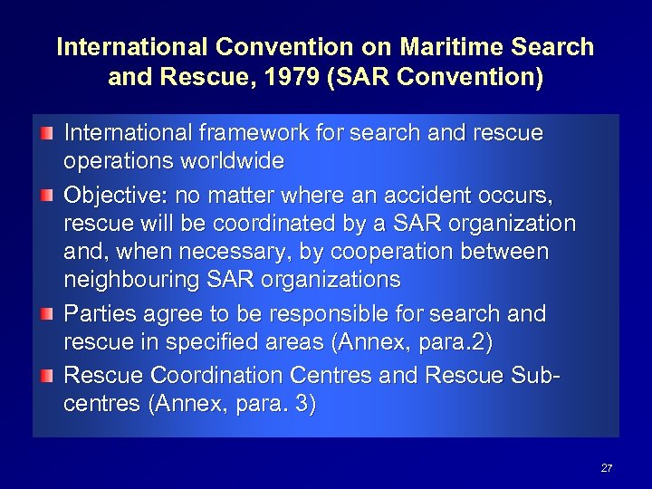 International Convention on Maritime Search and Rescue, 1979 (SAR Convention) International framework for search