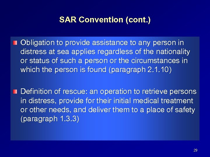 SAR Convention (cont. ) Obligation to provide assistance to any person in distress at