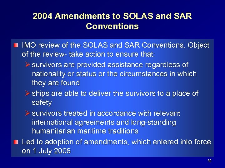 2004 Amendments to SOLAS and SAR Conventions IMO review of the SOLAS and SAR