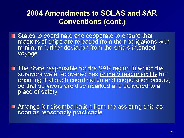2004 Amendments to SOLAS and SAR Conventions (cont. ) States to coordinate and cooperate