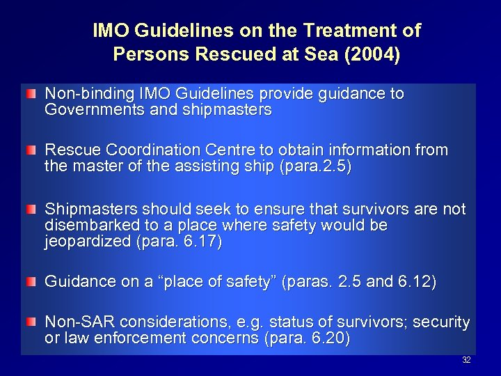 IMO Guidelines on the Treatment of Persons Rescued at Sea (2004) Non-binding IMO Guidelines