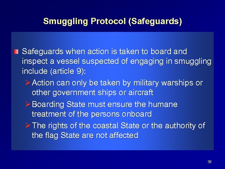 Smuggling Protocol (Safeguards) Safeguards when action is taken to board and inspect a vessel