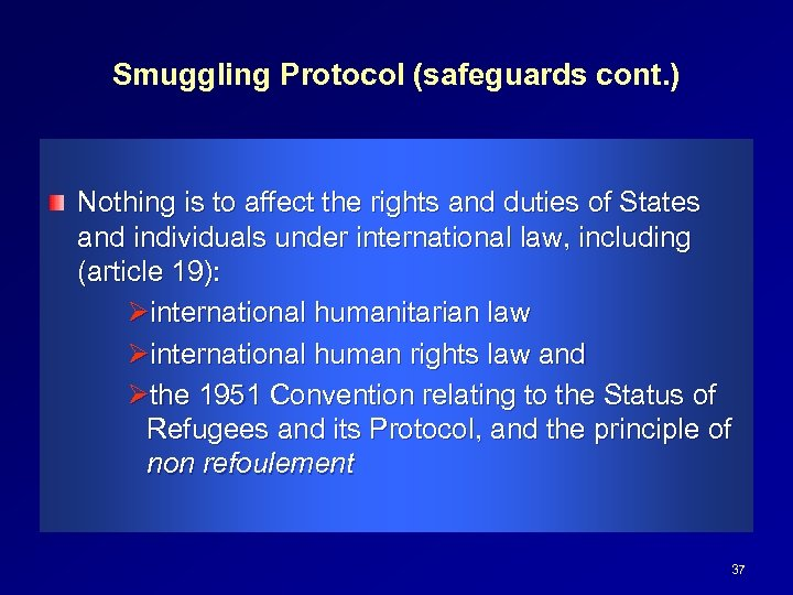 Smuggling Protocol (safeguards cont. ) Nothing is to affect the rights and duties of