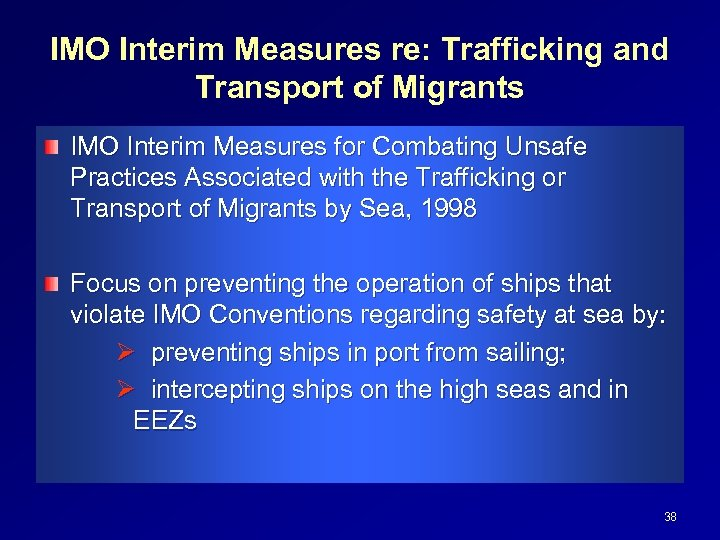 IMO Interim Measures re: Trafficking and Transport of Migrants IMO Interim Measures for Combating