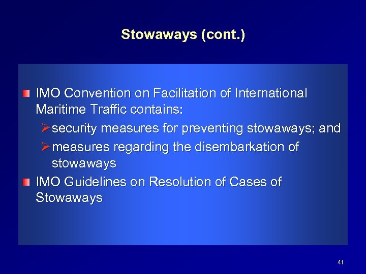 Stowaways (cont. ) IMO Convention on Facilitation of International Maritime Traffic contains: Ø security