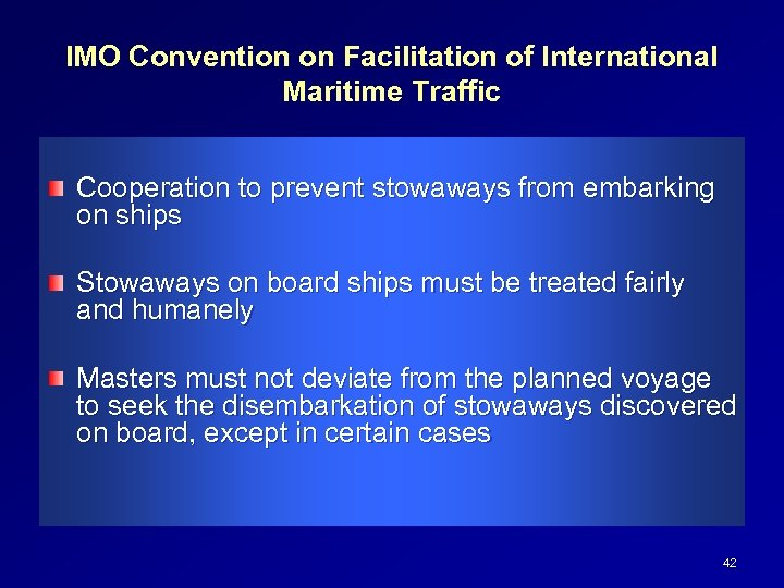 IMO Convention on Facilitation of International Maritime Traffic Cooperation to prevent stowaways from embarking