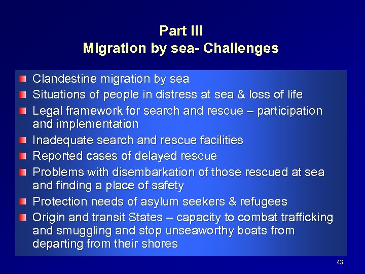 Part III Migration by sea- Challenges Clandestine migration by sea Situations of people in