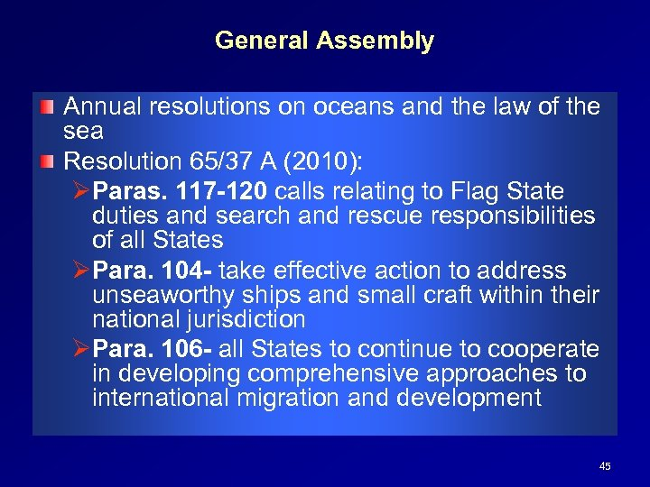 General Assembly Annual resolutions on oceans and the law of the sea Resolution 65/37