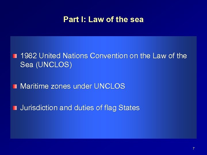 Part I: Law of the sea 1982 United Nations Convention on the Law of