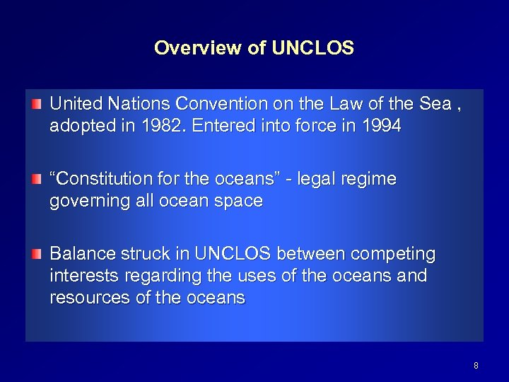 Overview of UNCLOS United Nations Convention on the Law of the Sea , adopted