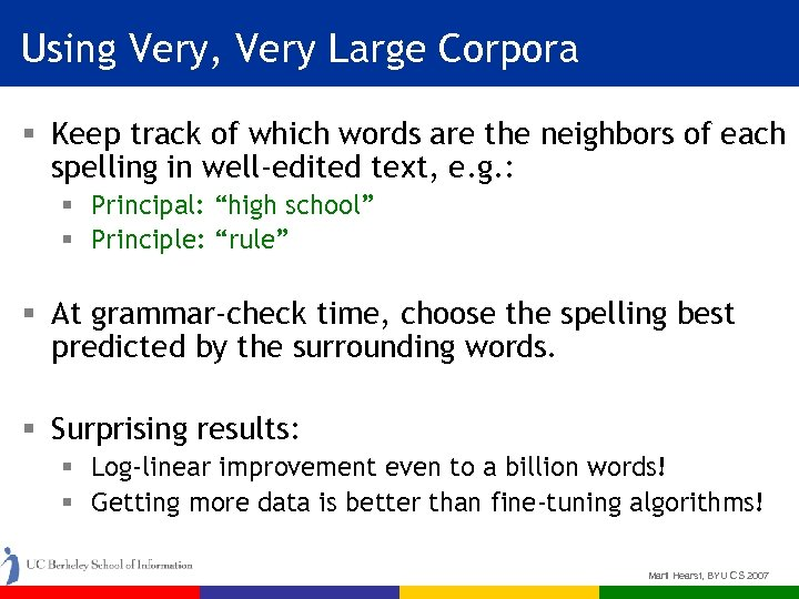 Using Very, Very Large Corpora § Keep track of which words are the neighbors