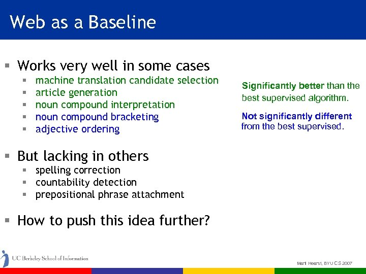 Web as a Baseline § Works very well in some cases § § §