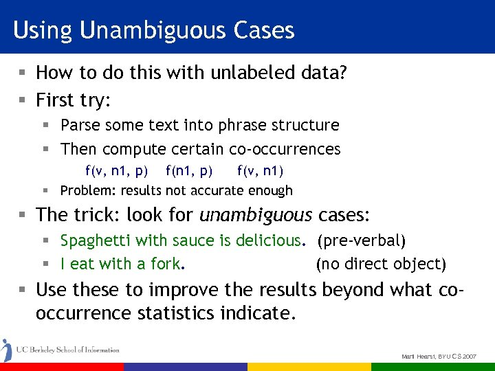 Using Unambiguous Cases § How to do this with unlabeled data? § First try: