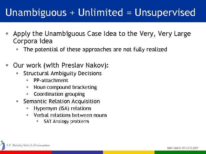 Unambiguous + Unlimited = Unsupervised § Apply the Unambiguous Case Idea to the Very,