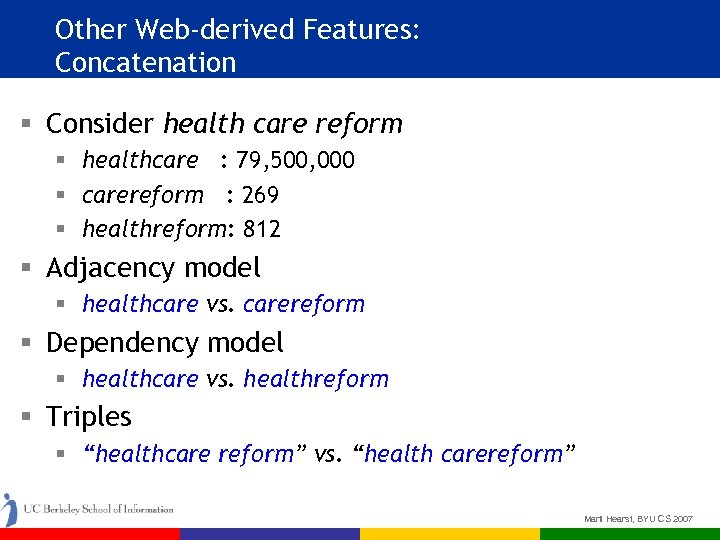 Other Web-derived Features: Concatenation § Consider health care reform § healthcare : 79, 500,