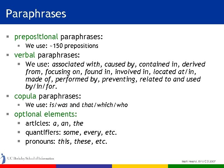 Paraphrases § prepositional paraphrases: § We use: ~150 prepositions § verbal paraphrases: § We