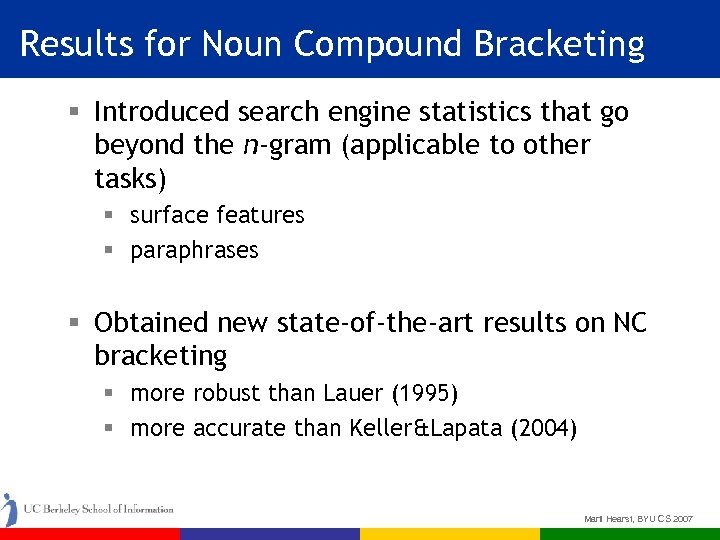 Results for Noun Compound Bracketing § Introduced search engine statistics that go beyond the