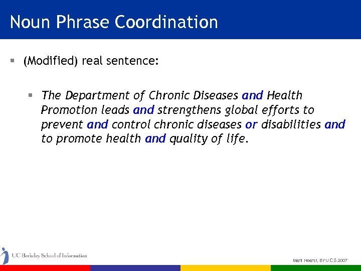 Noun Phrase Coordination § (Modified) real sentence: § The Department of Chronic Diseases and