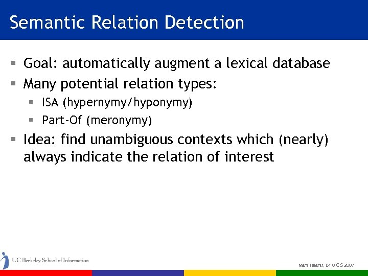Semantic Relation Detection § Goal: automatically augment a lexical database § Many potential relation