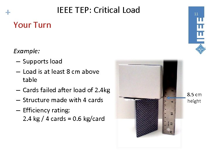 IEEE TEP: Critical Load + 11 Your Turn Example: – Supports load – Load