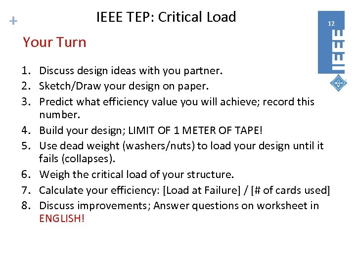 IEEE TEP: Critical Load + 12 Your Turn 1. Discuss design ideas with you