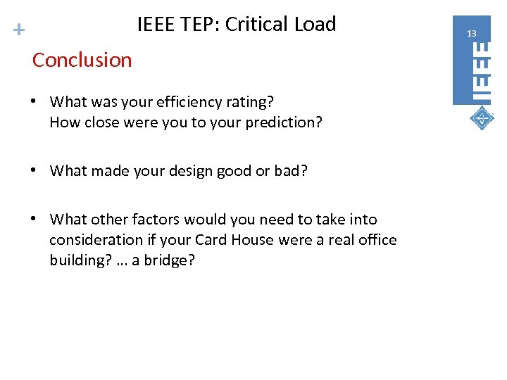 IEEE TEP: Critical Load + Conclusion • What was your efficiency rating? How close
